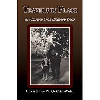 Travels in Place: A Journey into Memory Loss
