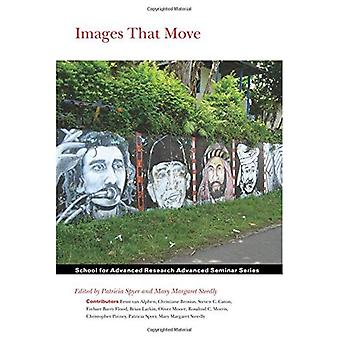 Images That Move (School for Advanced Research Advanced Seminar Series)