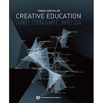 Creative Education and Dynamic Media