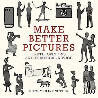 Faire de meilleures photos: Vérité, Opinions et conseils pratiques