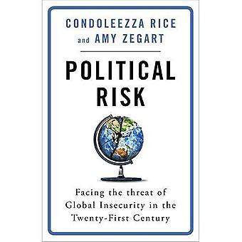 Political Risk: Facing the Threat of Global Insecurity� in the Twenty-First Century
