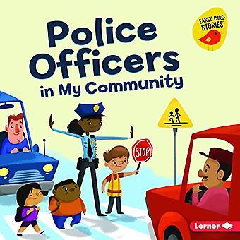 Police Officers in My Community (Meet a Community� Helper (Early Bird Stories� (TM)))