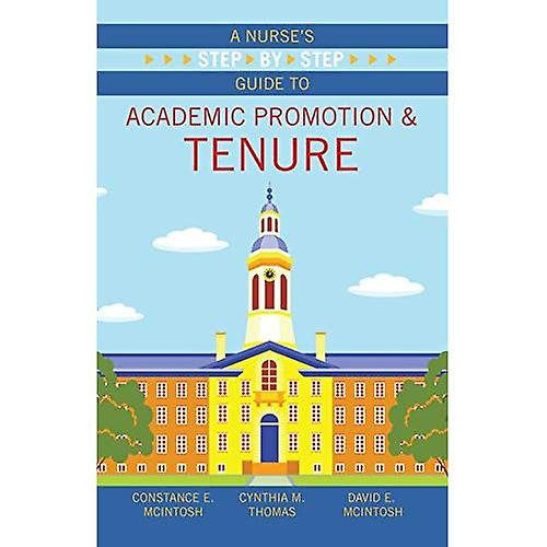 A Nurse& 039;s Step-By-Step Guide to Academic Promotion & Tenure