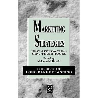 Marketing Strategies New Approaches New Techniques by McDonald & Malcolm