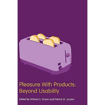 Pleasure with Products Beyond Usability by Green & W. S.