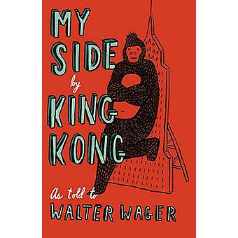 My Side By King Kong by Wager & Walter