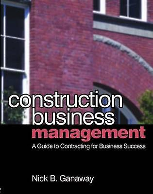 Construction Business Management by Ganaway & Nick