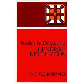 General Revelation by Berkouwer & G. C.