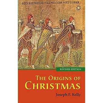 The Origins of Christmas revised edition by Kelly & Joseph F.