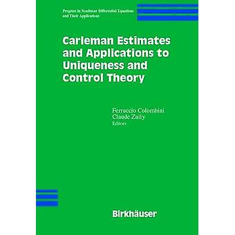 Carleman Estimates and Applications to Uniqueness and Control Theory by Colombini & Ferrucio
