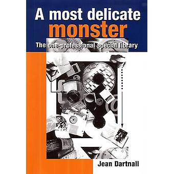 A Most Delicate Monster The OneProfessional Special Library by Dartnall & Jean
