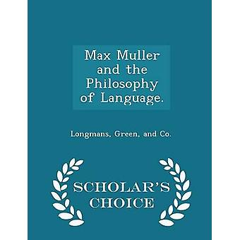 Max Muller and the Philosophy of Language.  Scholars Choice Edition by Longmans & Green & and Co.