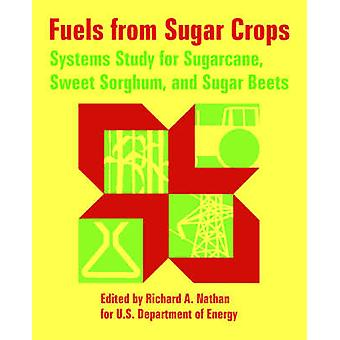 Fuels from Sugar Crops Systems Study for Sugarcane Sweet Sorghum and Sugar Beets by Nathan & Richard & A.