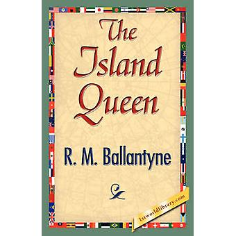 The Island Queen by R. M. Ballantyne & M. Ballantyne