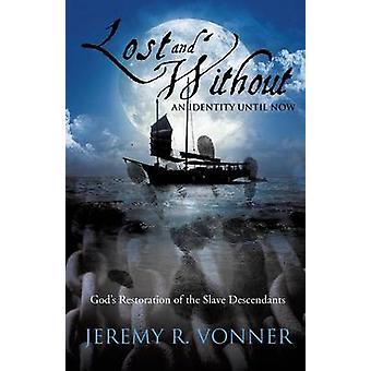Lost and Without an Identity Until Now by Vonner & Jeremy R.