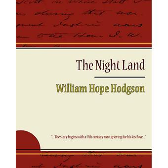 The Night Land by William Hope Hodgson & Hope Hodgson