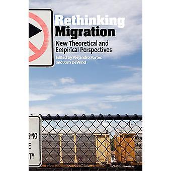 Rethinking Migration neue theoretische und empirische Perspektiven von Portes & A.