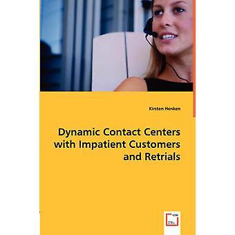 Dynamic Contact Centers met ongeduldig klanten en herzieningsprocessen door Henken & Kirsten
