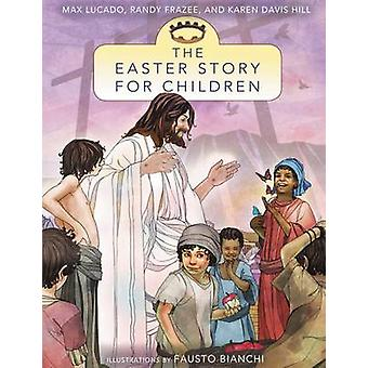 The Easter Story for Children by Max Lucado - 9780310735946 Book