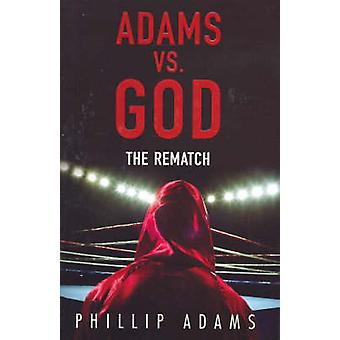 Adams vs. God - The Rematch by Phillip Adams - 9780522854381 Book