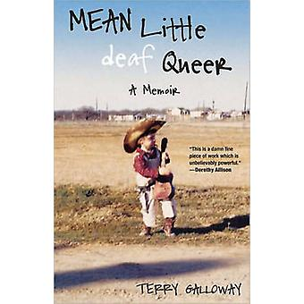 Mean Little Deaf Queer - A Memoir by Terry Galloway - 9780807073315 Bo