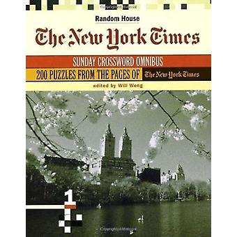 The New York Times Sunday Crossword Omnibus - Volume 1 by Will Weng -