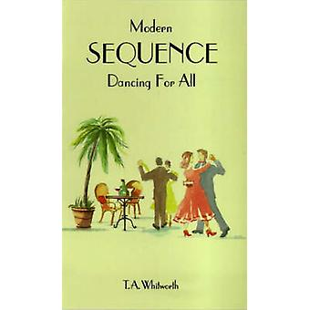 Modern Sequence Dancing for All (Revised edition) by Thomas Alan Whit