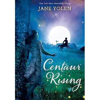 Centaur Rising by Jane Yolen - 9781250068132 Book
