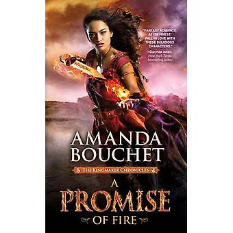 A Promise of Fire by Amanda Bouchet - 9781492626015 Book