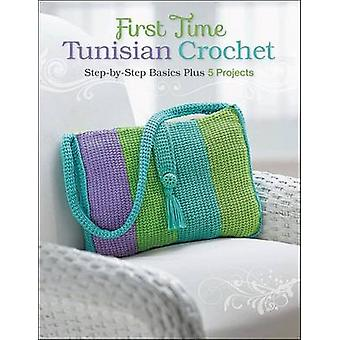 First Time Tunisian Crochet - Step-By-Step Basics Plus 5 Projects by M