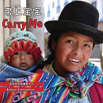 Carry Me (Chinese/English by Star Bright Books - Various Photographer
