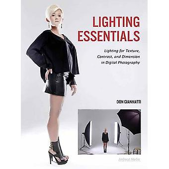 Lighting Essentials - Lighting for Texture - Contrast - and Dimension