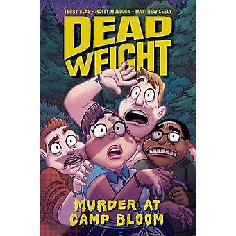 Dead Weight - Murder at Camp Bloom by Terry Blas - 9781620104811 Book