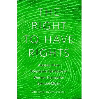 The Right to Have Rights by Alastair Hunt - 9781784787547 Book