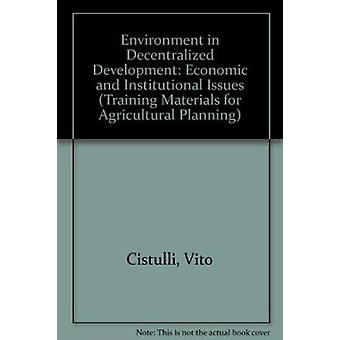 Environment in Decentralized Development - Economic and Institutional