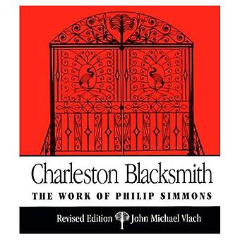 Charleston Blacksmith: L'œuvre de Philip Simmons