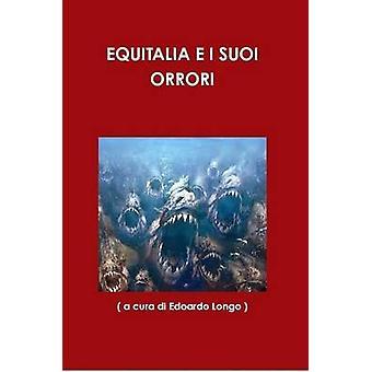 EQUITALIA E I SUOI ORRORI par Edoardo Longo et a cura di