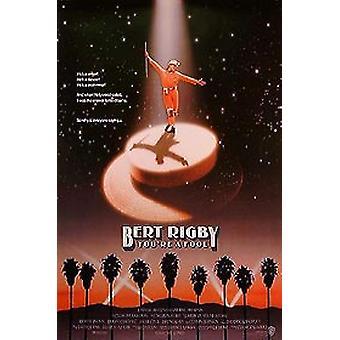 Bert Rigby, Sie 'Re a Fool (Single Sided Regular) Original Kino Poster