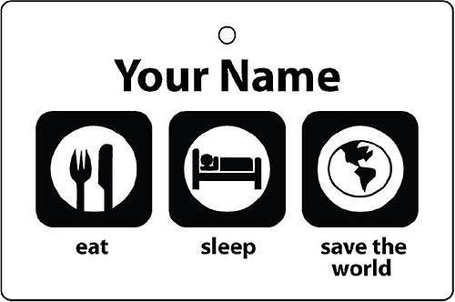 Personalised Eat Sleep Save The World Car Air Freshener