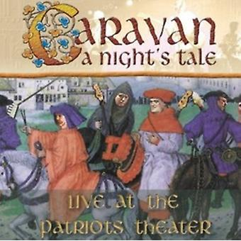 Nights Tale: Live at the Patriots Theater by Caravan