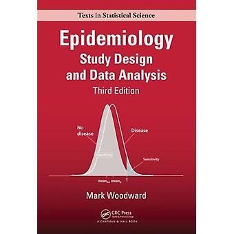 Epidemiology: Study Design and Data Analysis Third Edition (Chapman & Hall/CRC Texts in Statistical Science) (Hardcover) by Woodward Mark