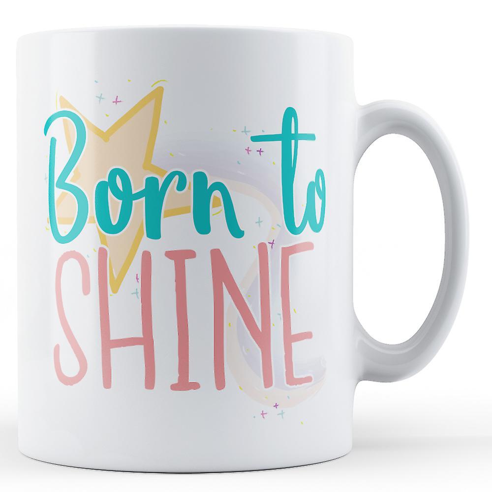 Mug Mug Born ShineShooting Born StarPrinted ShineShooting StarPrinted To To Born 5Aj3L4Rq