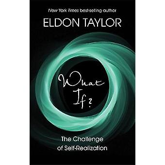 What If The Challenge of SelfRealization by Taylor & Eldon