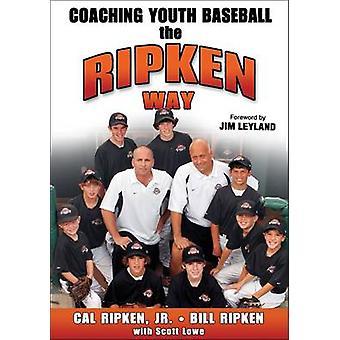Coaching jeunes Baseball la façon Ripken par Cal Ripken - Bill Ripken-
