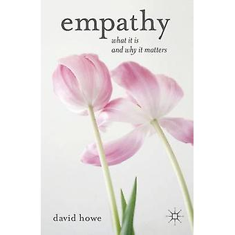 Empathy - What it is and Why it Matters by David Howe - 9781137276421