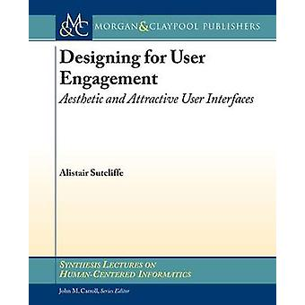Designing for User Engagement - Aesthetic and Attractive User Interfac