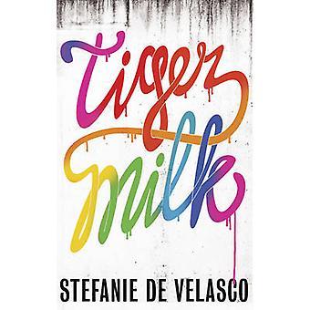Tiger Milk by Stefanie de Velasco - Tim Mohr - 9781781857458 Book