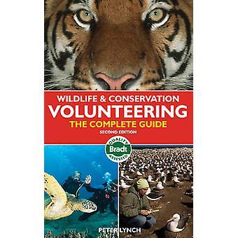 Djurliv och bevarande volontär - den kompletta guiden (2nd Revis