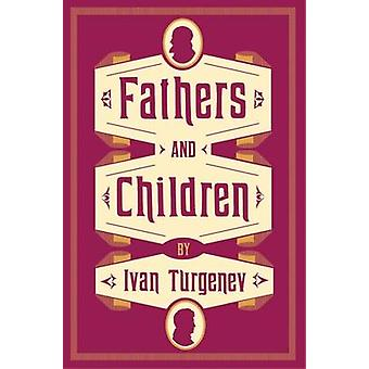 Fathers and Children by Ivan Turgenev - Michael Pursglove - 978184749
