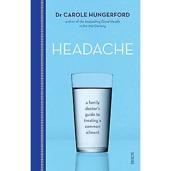 Huvudvärk - en familj läkares Guide till att behandla en vanlig åkomma (nya e